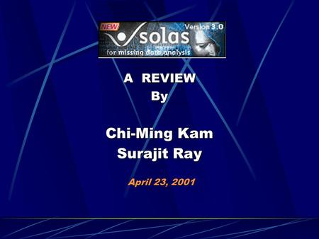 A REVIEW By Chi-Ming Kam Surajit Ray April 23, 2001 April 23, 2001.