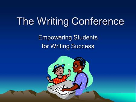 The Writing Conference Empowering Students for Writing Success.