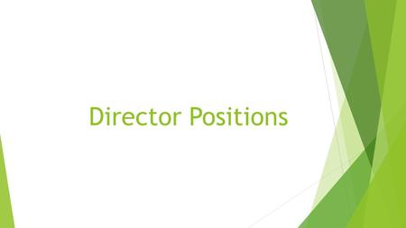 Director Positions. Service  Scouting  Maintain our relationship with the local Boy Scouts & Girl Scouts & manage all service events involving scouting.