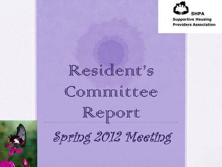 Resident's Committee Report Spring 2012 Meeting. Resident Committee Campaigns Re-Entry Subcommittee Michelle Moyè, Committee Chair Goals Bring awareness.
