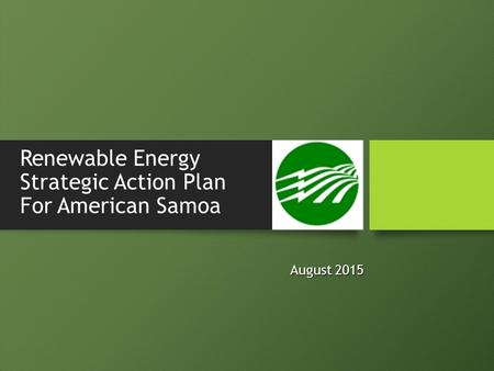 Renewable Energy Strategic Action Plan For American Samoa August 2015.