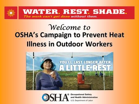 OSHA's Campaign to Prevent Heat Illness in Outdoor Workers.