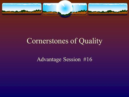 Cornerstones of Quality Advantage Session #16. Objectives of this session:  To look at ways that companies progress in becoming a total quality organization.