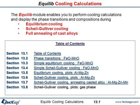Www.factsage.com Equilib Cooling Calculations Table of Contents Section 13.1 Table of Contents Table of ContentsTable of Contents Section 13.2 Phase transitions.
