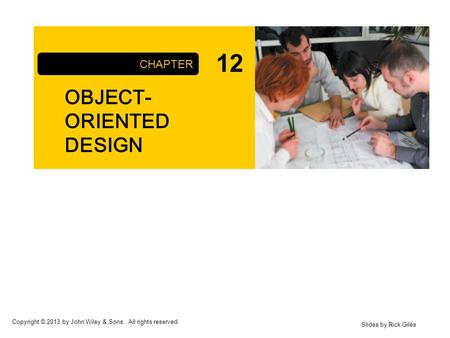 12 OBJECT-ORIENTED DESIGN CHAPTER