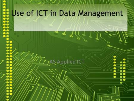 Use of ICT in Data Management AS Applied ICT. Back to Contents Back to Contents.