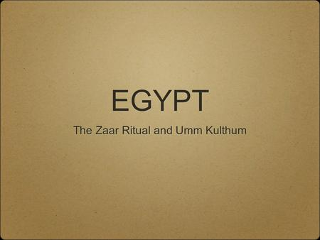 EGYPT The Zaar Ritual and Umm Kulthum. ISLAM: Ideas about Evil IBLIS/SHEITAN: beings whose only purpose is to tempt humans with evil JINN: creatures made.