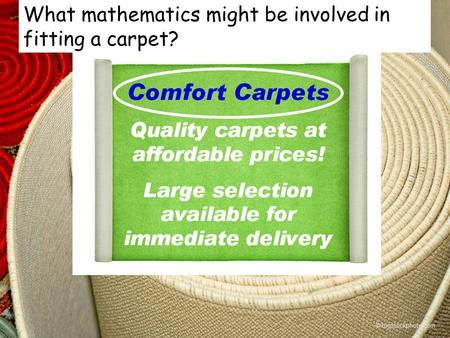 © bigstockphoto.com What mathematics might be involved in fitting a carpet?