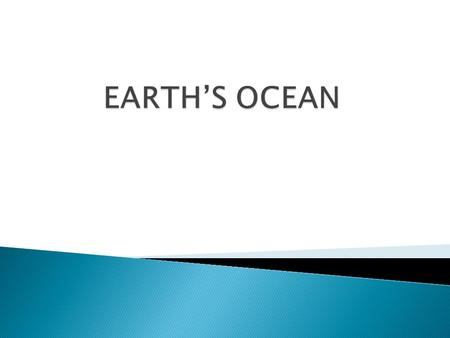  HAND OUT  QUESTIONS AND ANSWERS Oceanography: The study and exploration of the world's ocean.