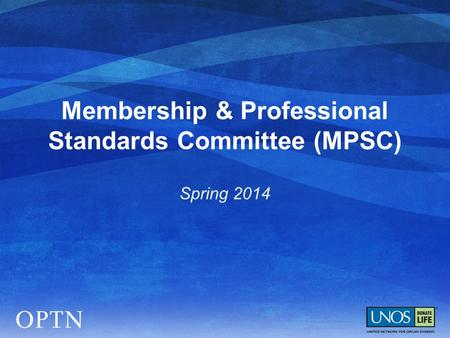 Membership & Professional Standards Committee (MPSC) Spring 2014.