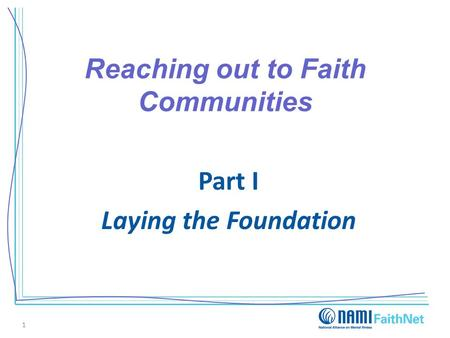 Reaching out to Faith Communities Part I Laying the Foundation 1.