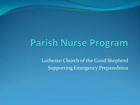 Lutheran Church of the Good Shepherd Supporting Emergency Preparedness.