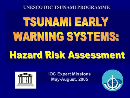 IOC Expert Missions May-August, 2005 UNESCO IOC TSUNAMI PROGRAMME.