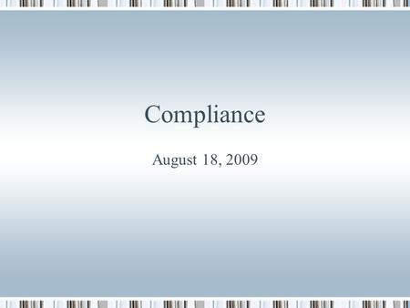 Compliance August 18, 2009. Agenda Outline Status Draft of Answers.