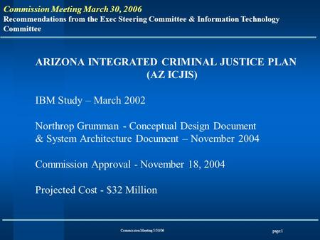 Commission Meeting 3/30/06 page:1 Commission Meeting March 30, 2006 Recommendations from the Exec Steering Committee & Information Technology Committee.