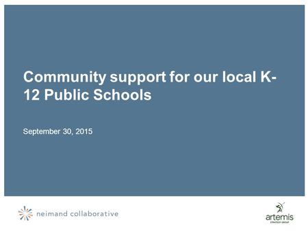 Community support for our local K- 12 Public Schools September 30, 2015.