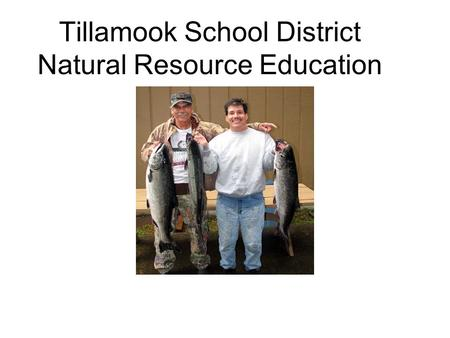 Tillamook School District Natural Resource Education.