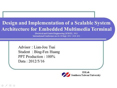 Design and Implementation of a Scalable System Architecture for Embedded Multimedia Terminal Electrical and Control Engineering (ICECE), 2011 International.