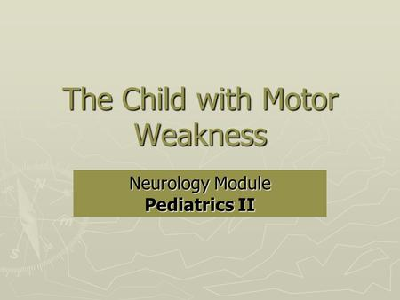The Child with Motor Weakness