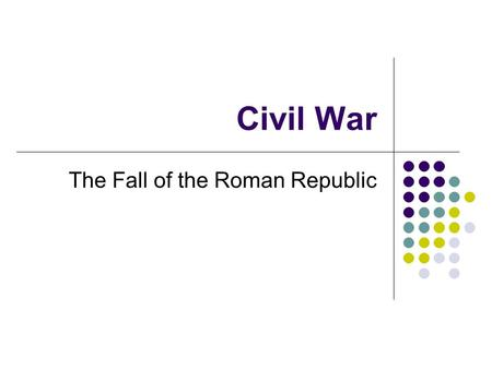 Civil War The Fall of the Roman Republic. The Aftermath of Caesar We left off with the assassination of Caesar – Mark Antony had claimed the support of.