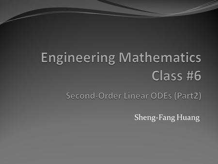 Sheng-Fang Huang. 2.4 Modeling: Free Oscillations (Mass–Spring System) m If we pull the body down a certain distance and then release it, it starts moving.