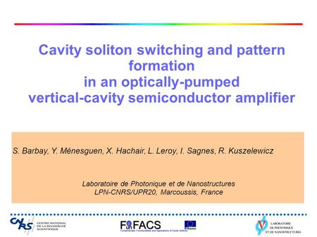 Cavity soliton switching and pattern formation in an optically-pumped vertical-cavity semiconductor amplifier Laboratoire de Photonique et de Nanostructures.
