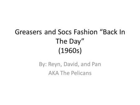 "Greasers and Socs Fashion ""Back In The Day"" (1960s)"