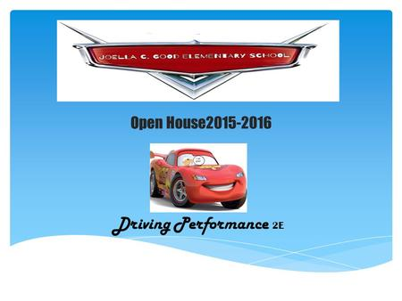 Driving Performance 2E Open House2015-2016. Student & Parent Compacts  Each student and parent will receive a copy of the Parent Student Handbook including.