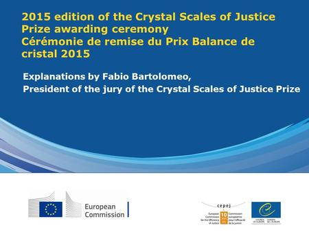 2015 edition of the Crystal Scales of Justice Prize awarding ceremony Cérémonie de remise du Prix Balance de cristal 2015 Explanations by Fabio Bartolomeo,