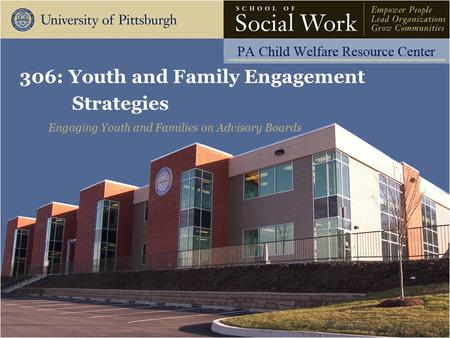306: Youth and Family Engagement Strategies Engaging Youth and Families on Advisory Boards.