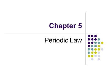 Chapter 5 Periodic Law. SECTION 1 History of the Periodic Table.