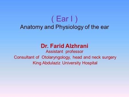 ( Ear I ) Anatomy and Physiology of the ear