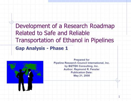 Development of a Research Roadmap Related to Safe and Reliable Transportation of Ethanol in Pipelines Gap Analysis - Phase 1 Prepared for Pipeline Research.