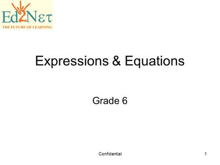 Expressions & Equations Grade 6 Confidential1. 2 Warm up 1)18n – 3 = 6 2)5 = 15b + 2 3)27.8 + 7.5v = 32.75 4)2.5 (w+ 2) = 14 5)30k -12 = 28 + 10k.