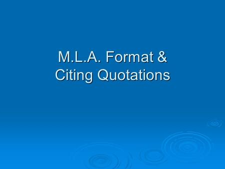 M.L.A. Format & Citing Quotations. Q: Why can't I use footnotes?  MLA footnotes: extra information  E.G. Definition of a word; more information about.