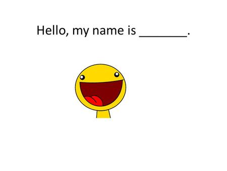 Hello, my name is _______.. Here's what you should know about me: I like soccer basketball football and.