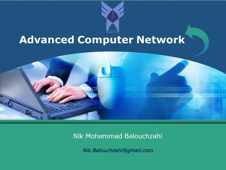 Advanced Computer Network Nik Mohammad