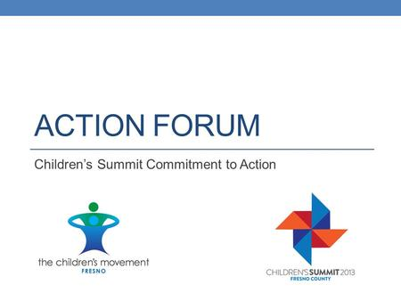 ACTION FORUM Children's Summit Commitment to Action.
