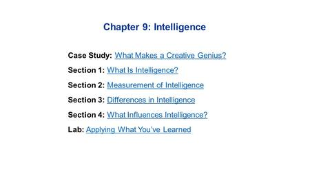 Chapter 9: Intelligence Case Study: What Makes a Creative Genius?What Makes a Creative Genius? Section 1: What Is Intelligence?What Is Intelligence? Section.