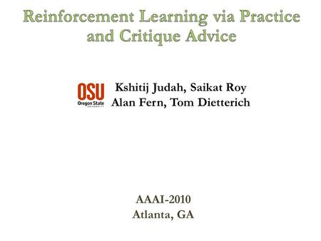 Kshitij Judah, Saikat Roy Alan Fern, Tom Dietterich TexPoint fonts used in EMF. Read the TexPoint manual before you delete this box.: AAAI-2010 Atlanta,