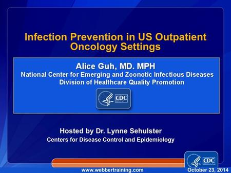 Infection Prevention in US Outpatient Oncology Settings Alice Guh, MD. MPH National Center for Emerging and Zoonotic Infectious Diseases Division of Healthcare.