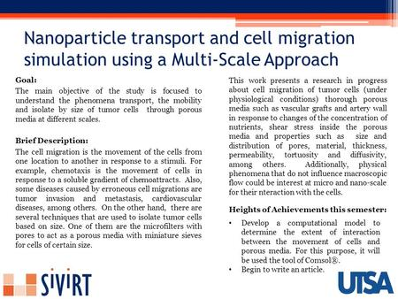 Nanoparticle transport and cell migration simulation using a Multi-Scale Approach Goal: The main objective of the study is focused to understand the phenomena.