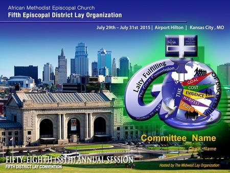 Committee_Name Chair _Name. Introduction To: Bishop T. Larry Kirkland, Presiding Prelate of the Fifth Episcopal District; Mrs. Mary Kirkland, Episcopal.