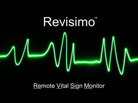 Revisimo Remote Vital Sign Monitor TM. About us Dr. Thomas Morris Advisor Cory Zywno EE Coordinator Thermo- Dynamics Calibration Matthew Galloway EE Temperature.