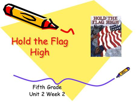 Hold the Flag High Fifth Grade Unit 2 Week 2 Words to Know canteen confederacy glory rebellion stallion quarrel union.