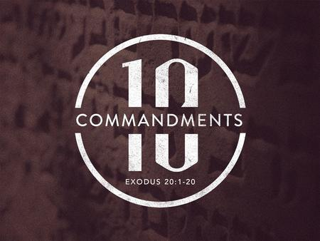"The 10 Commandments. The First Four Commandments Honor God With Your Life – ""You shall have no other gods before Me."" Honor God With Your Heart – ""You."
