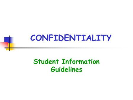 CONFIDENTIALITY Student Information Guidelines. Family Rights and Privacy Act (FERPA) Legislation to protect the privacy of personal and educational records.