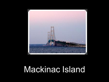 Mackinac Island. Weathering Mackinac Island was formed as the glaciers of the last ice age began to melt around 13,000 BC. The bedrock strata that underlie.