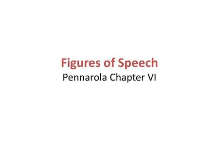 Figures of Speech Pennarola Chapter VI