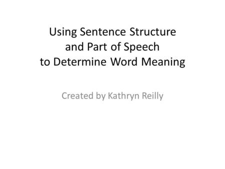 Using Sentence Structure and Part of Speech to Determine Word Meaning